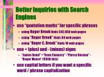 better inquiries with search engines
