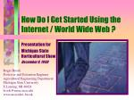 how do i get started using the internet world wide web