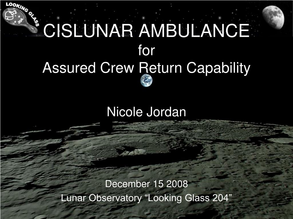 cislunar ambulance for assured crew return capability l.