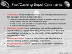 fuel caching depot constraints