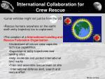 in ternational collaboration for crew rescue
