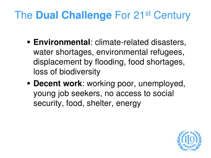 The dual challenge for 21 st century
