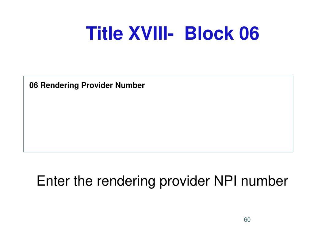 Title XVIII-  Block 06