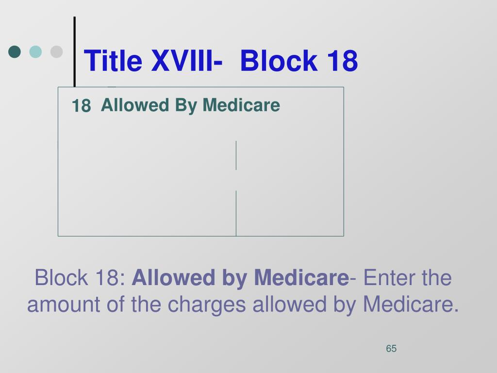 Title XVIII-  Block 18