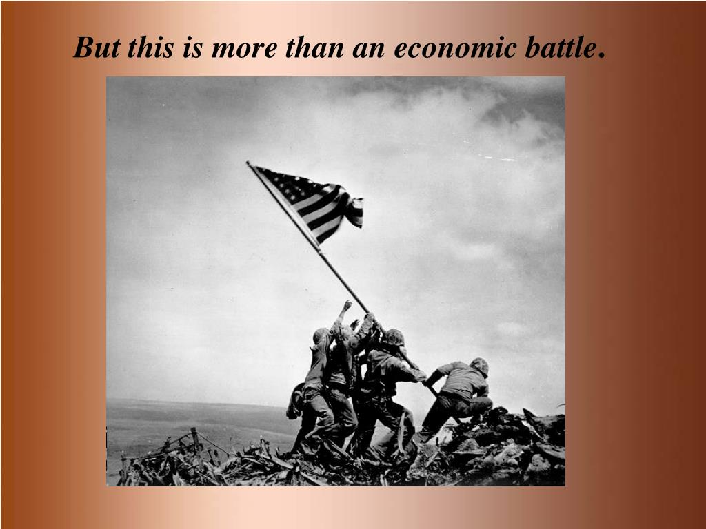 But this is more than an economic battle
