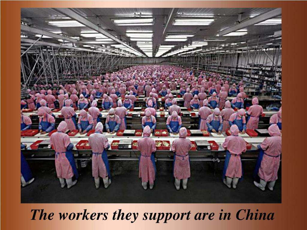 The workers they support are in China