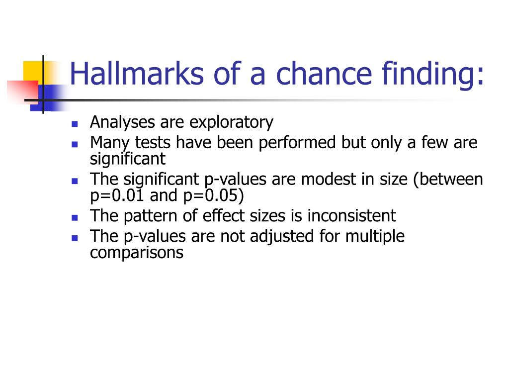 Hallmarks of a chance finding: