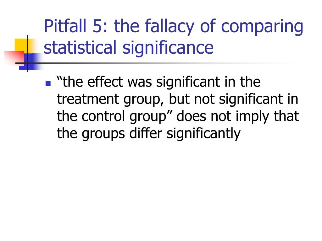 Pitfall 5: the fallacy of comparing statistical significance