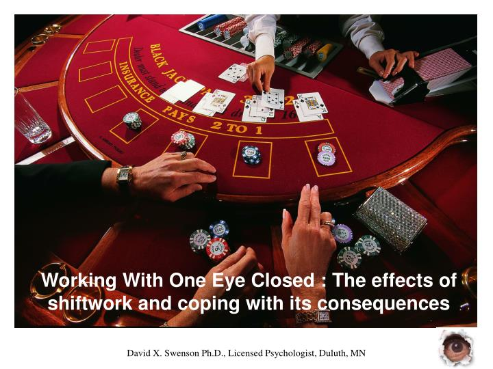 Working With One Eye Closed : The effects of shiftwork and coping with its consequences