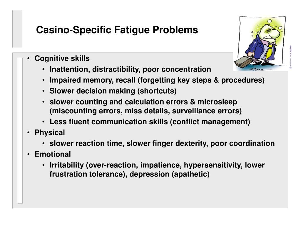 Casino-Specific Fatigue Problems