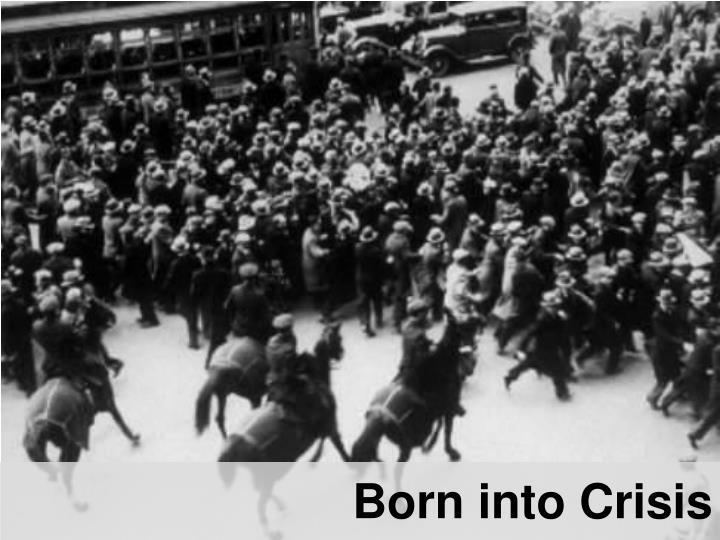Born into Crisis