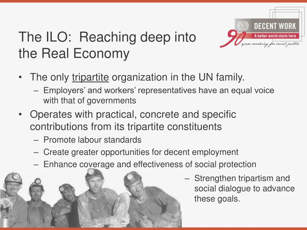 The ILO:  Reaching deep into the Real Economy