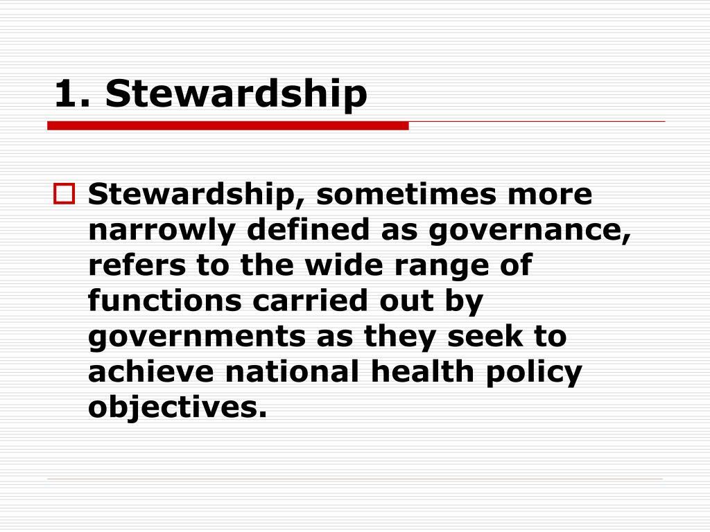 1. Stewardship