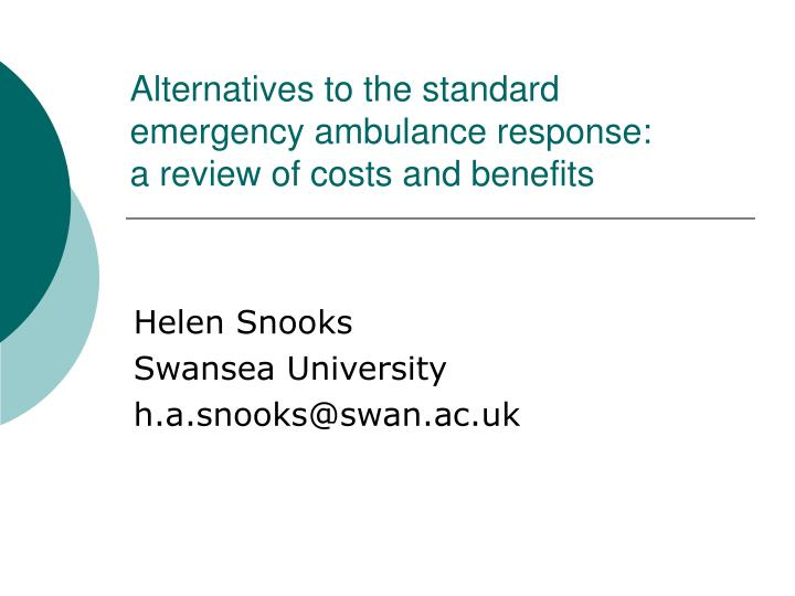 Alternatives to the standard emergency ambulance response a review of costs and benefits