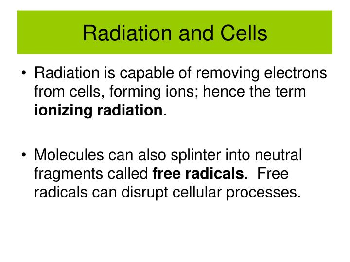 Radiation and cells