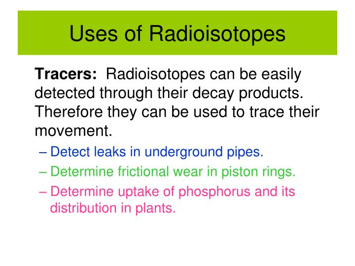 Uses of Radioisotopes