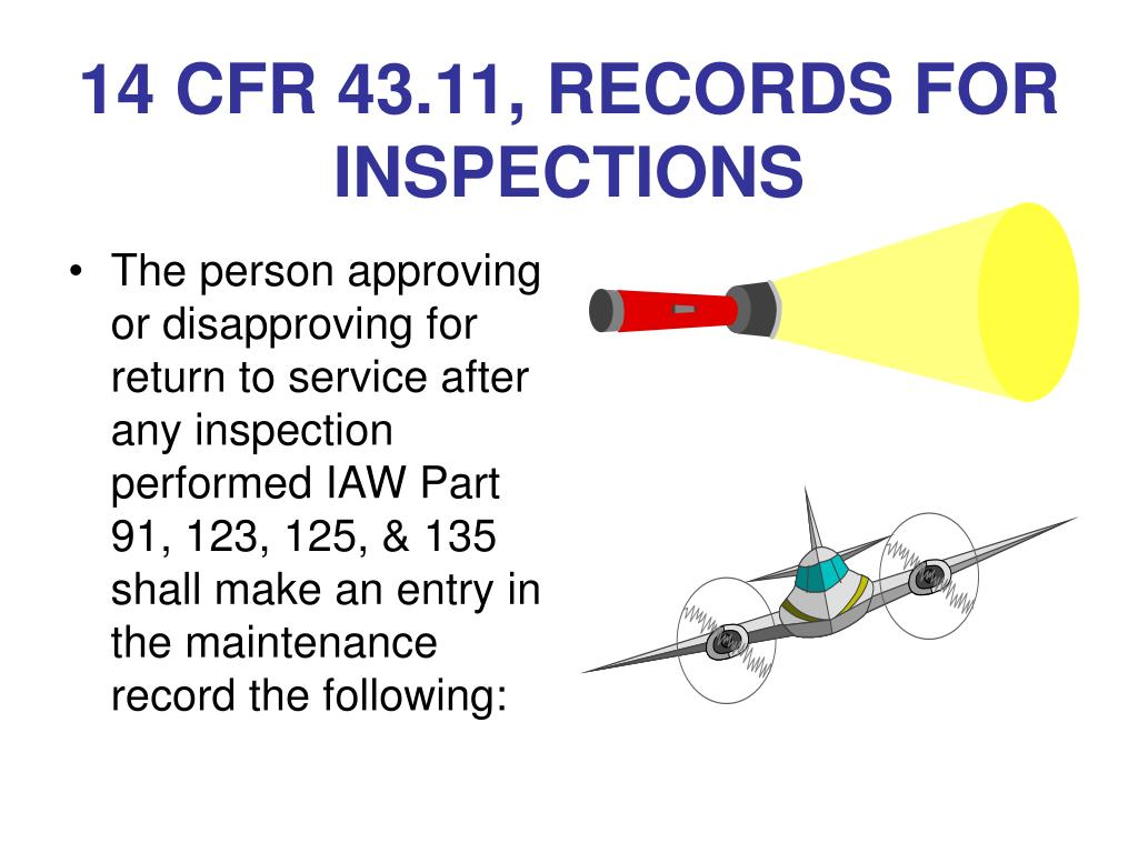 14 CFR 43.11, RECORDS FOR INSPECTIONS