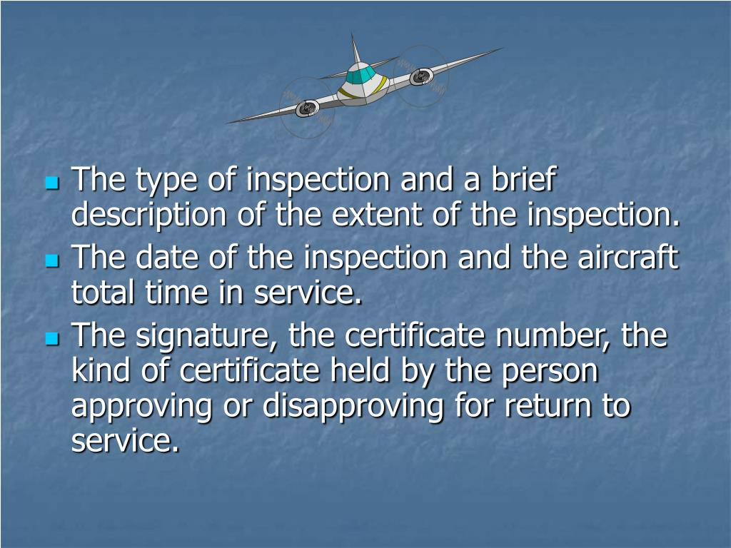 The type of inspection and a brief description of the extent of the inspection.