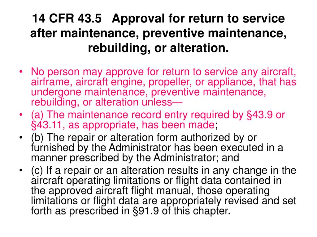 14 CFR 43.5Approval for return to service after maintenance, preventive maintenance, rebuilding, or alteration.