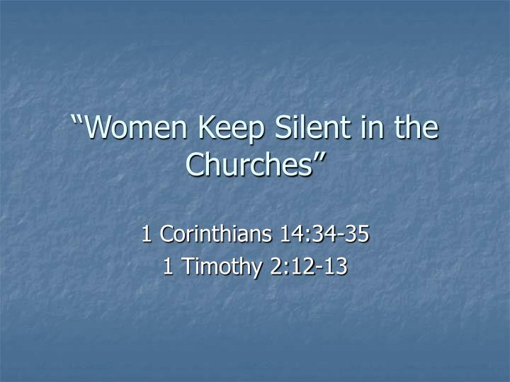 Women keep silent in the churches