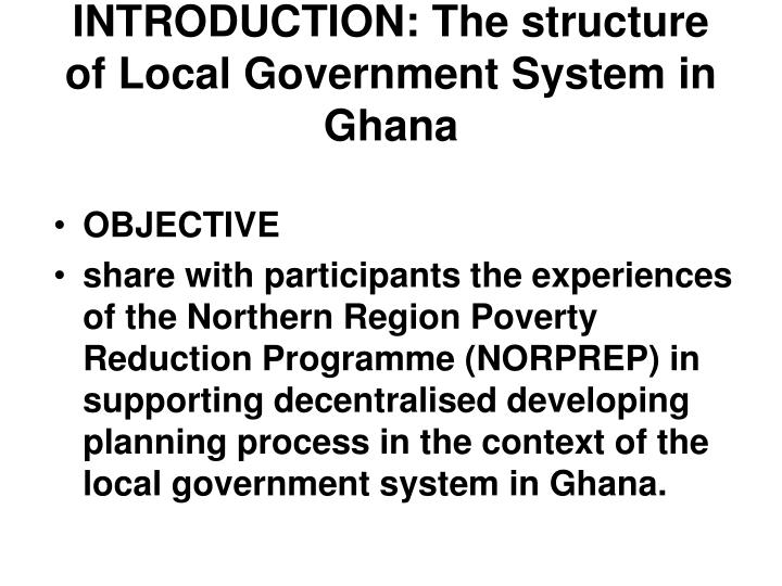 Introduction the structure of local government system in ghana