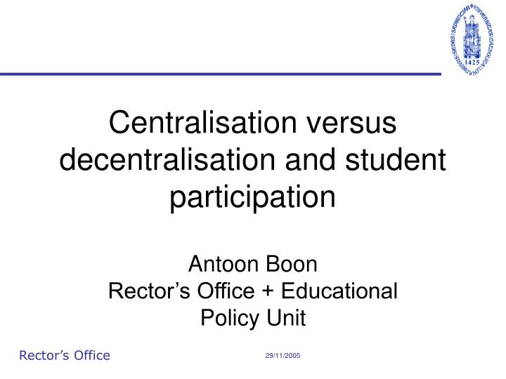 Centralisation versus decentralisation and student participation