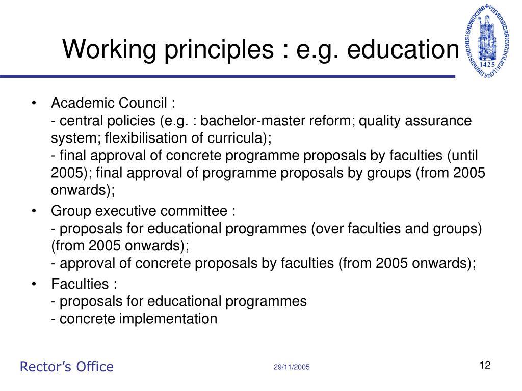Working principles : e.g. education