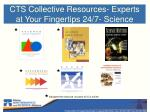 cts collective resources experts at your fingertips 24 7 science