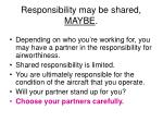 responsibility may be shared maybe