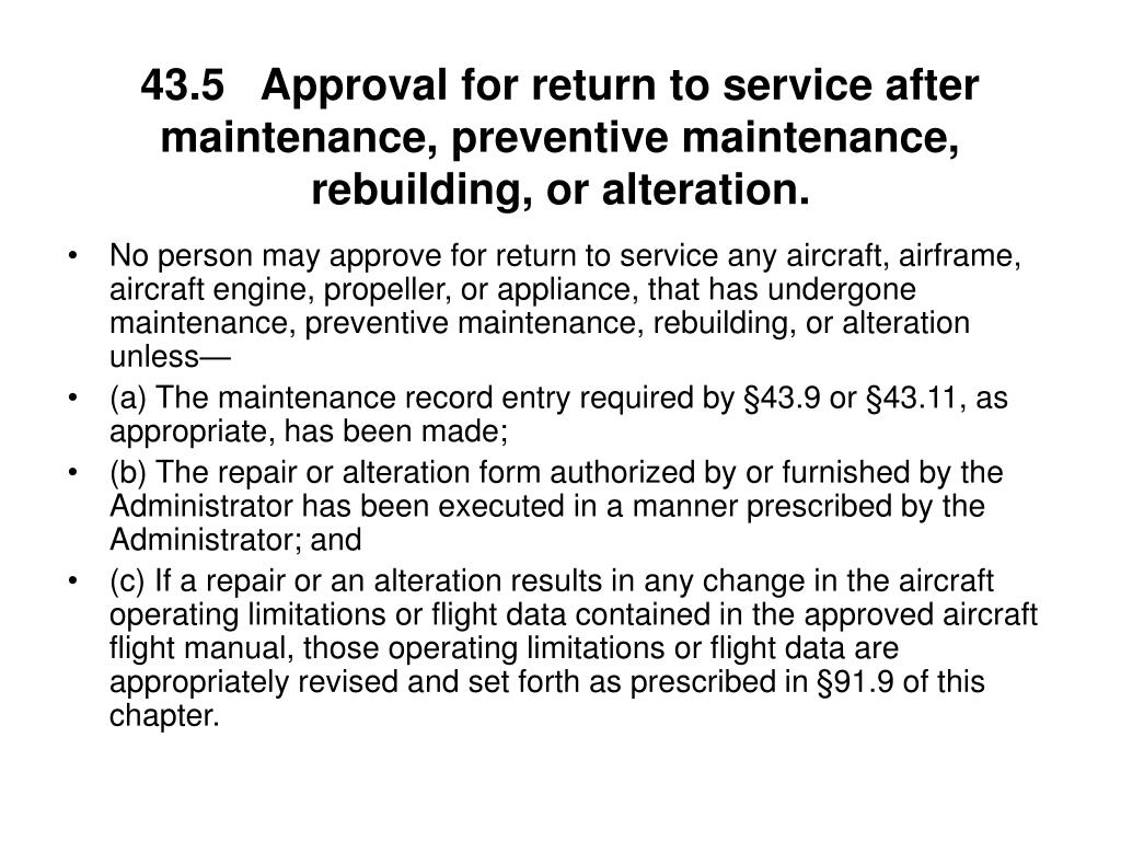 43.5Approval for return to service after maintenance, preventive maintenance, rebuilding, or alteration.