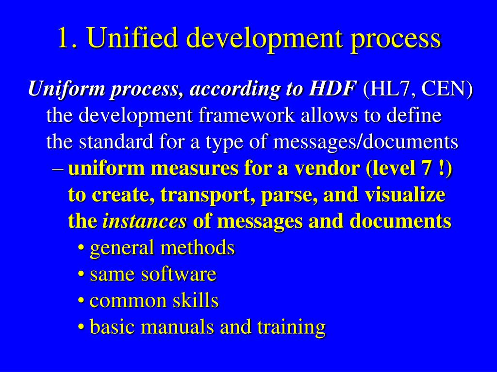 1. Unified development process
