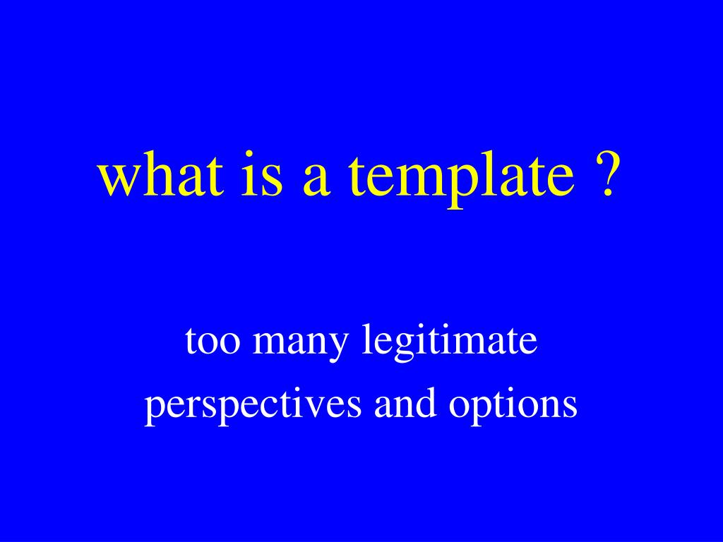 what is a template ?