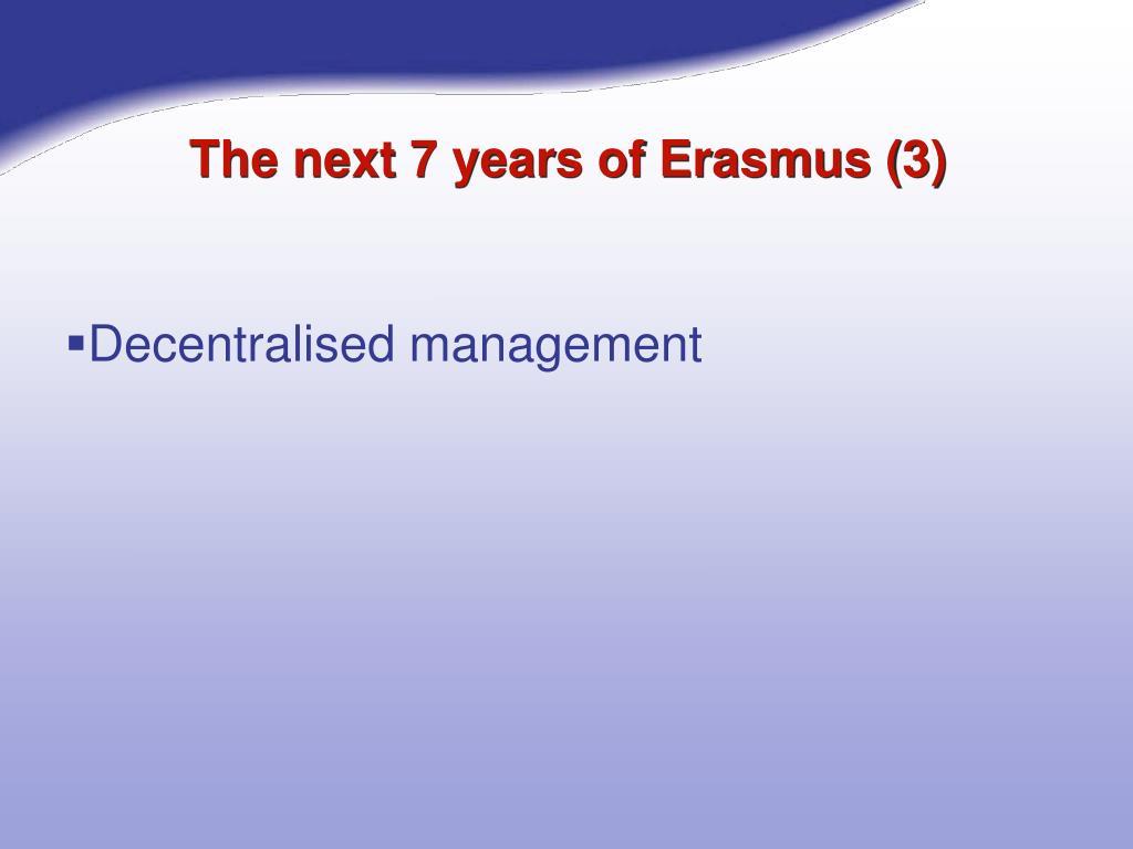 The next 7 years of Erasmus (3)