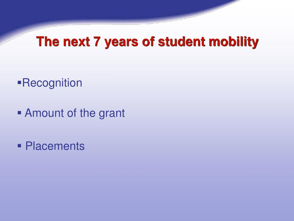 The next 7 years of student mobility