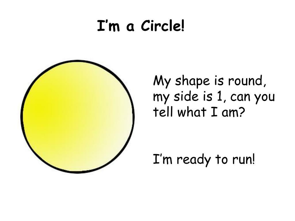 I'm a Circle!