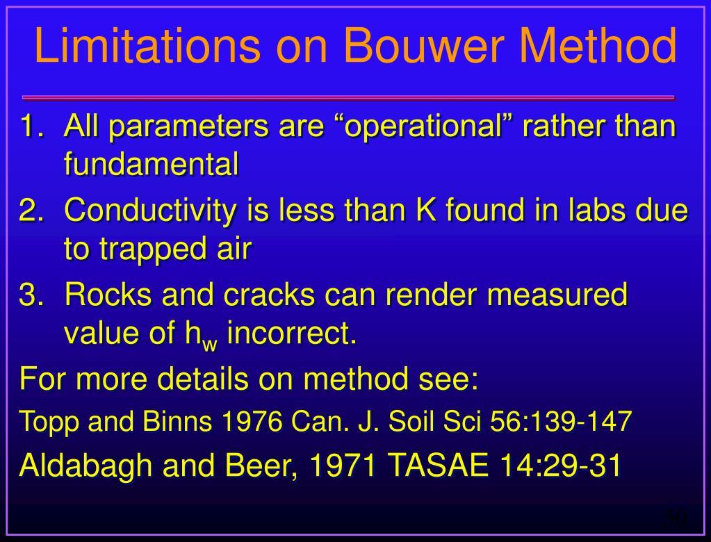 Limitations on Bouwer Method