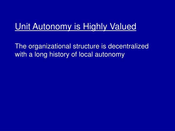 Unit Autonomy is Highly Valued