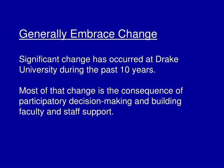 Generally Embrace Change