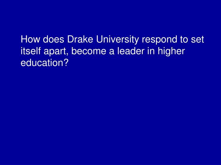 How does Drake University respond to set