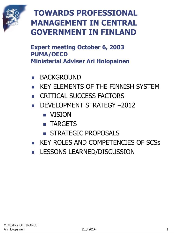 TOWARDS PROFESSIONAL MANAGEMENT IN CENTRAL GOVERNMENT IN FINLAND