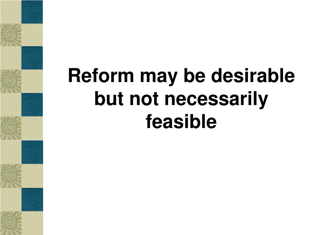 Reform may be desirable