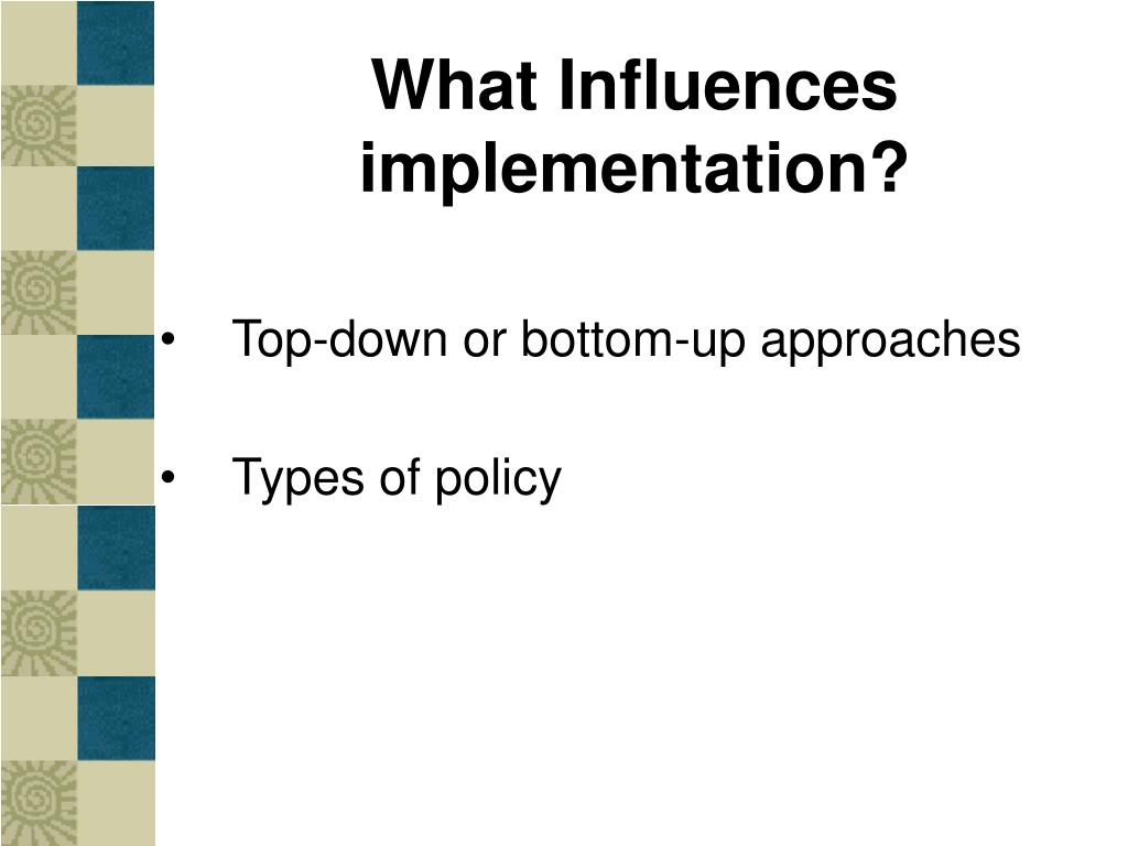 What Influences implementation?