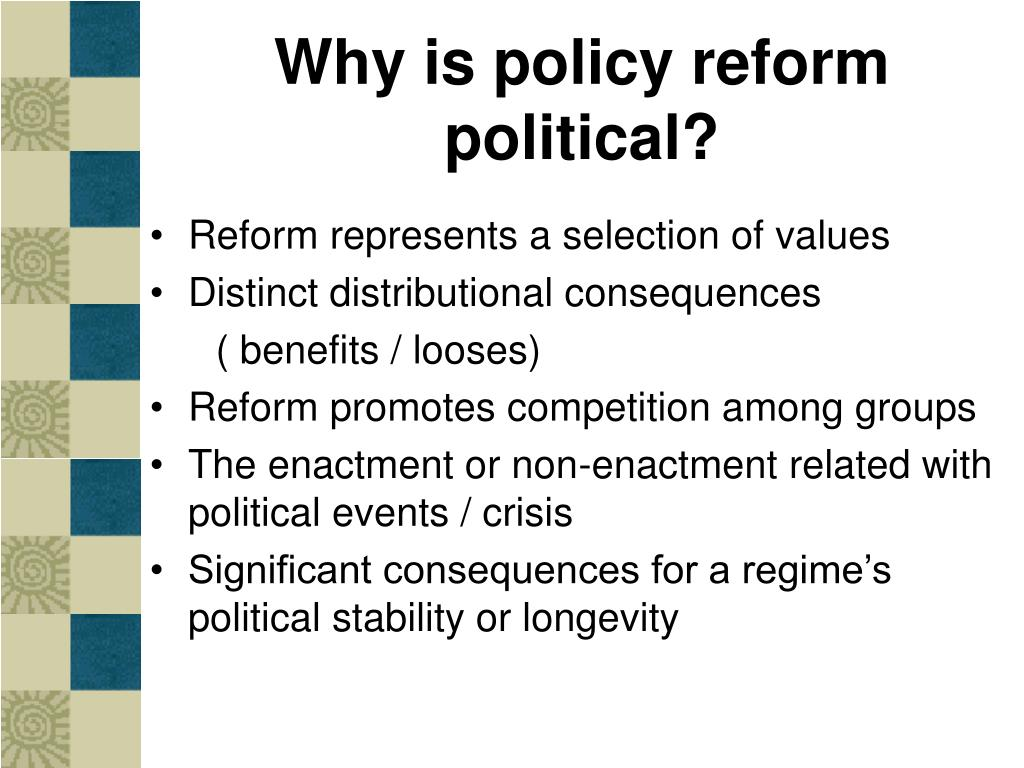 Why is policy reform political?
