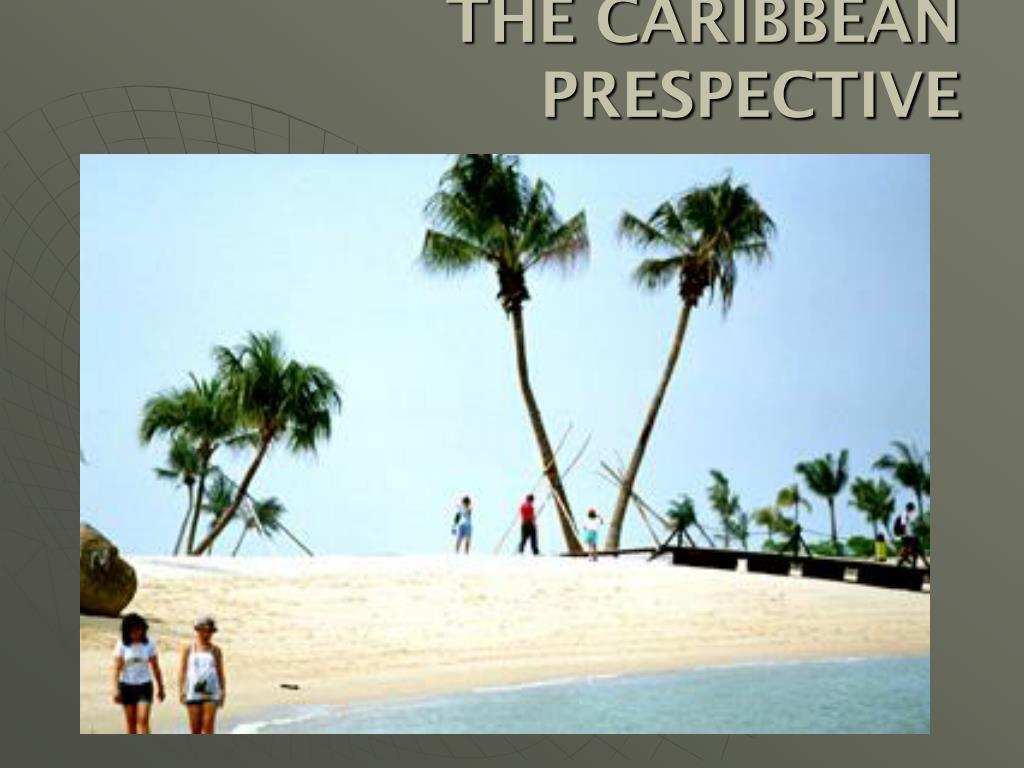 THE CARIBBEAN PRESPECTIVE