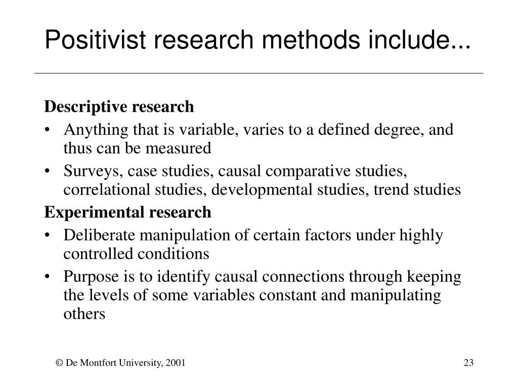 Positivist research methods include...