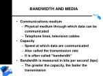 bandwidth and media