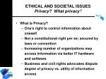 ethical and societal issues privacy what privacy