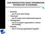 our perspectives about information technology is changing