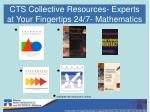 cts collective resources experts at your fingertips 24 7 mathematics