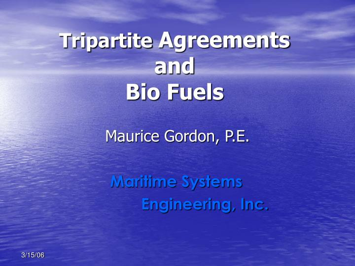 Tripartite agreements and bio fuels